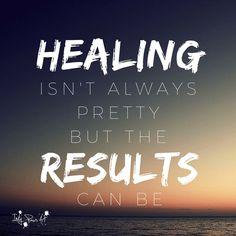 Healing is not always pretty…